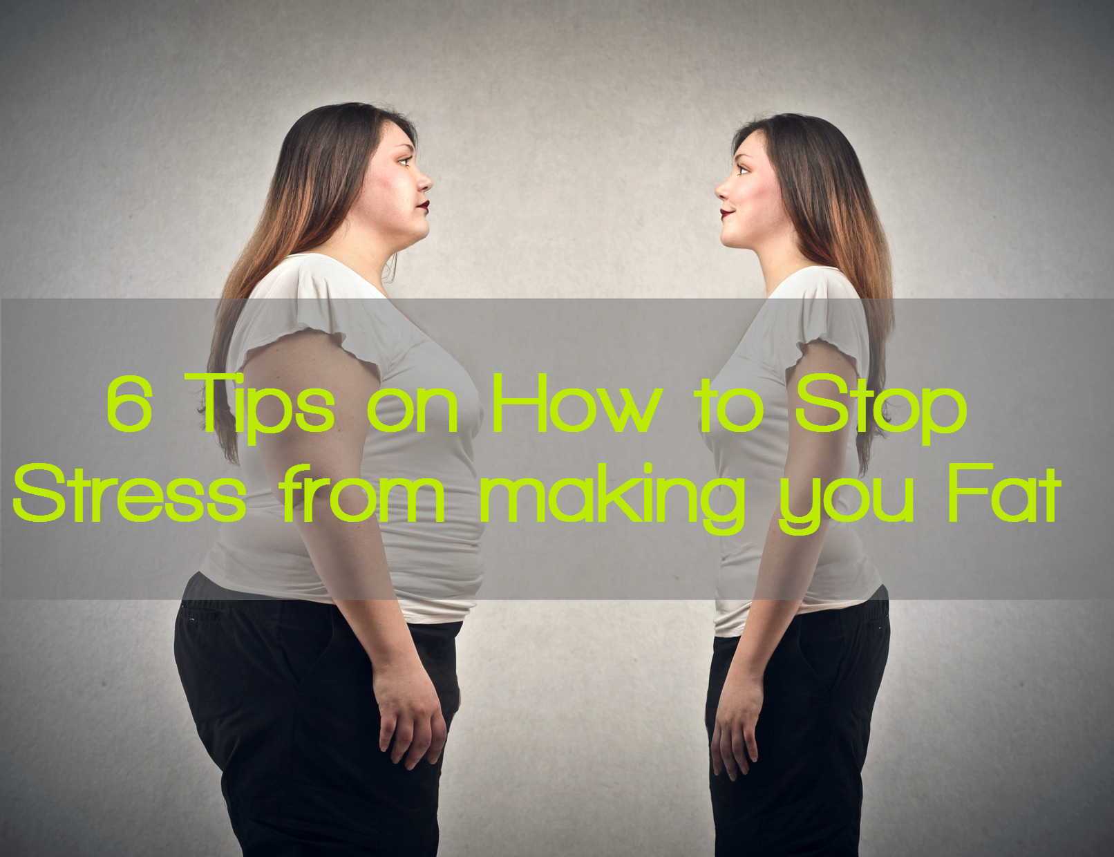 STRESS FAT 6 tips
